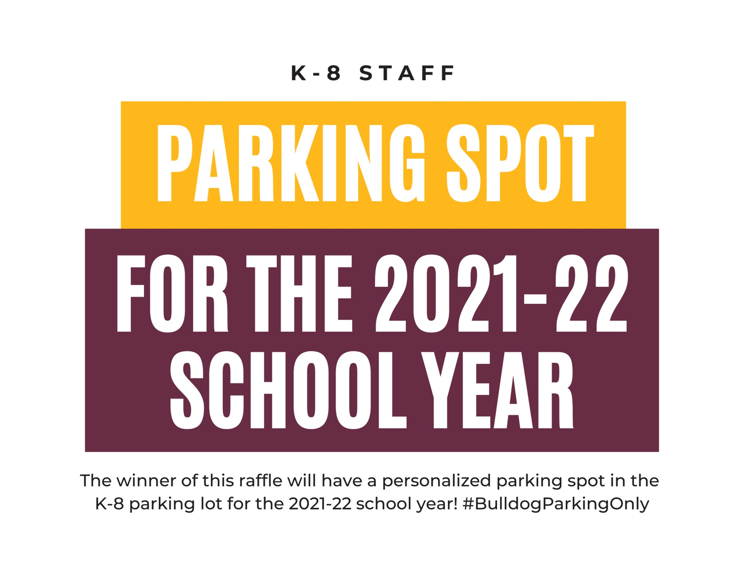 K-8 Staff Parking Spot for the 2021-2022 School Year