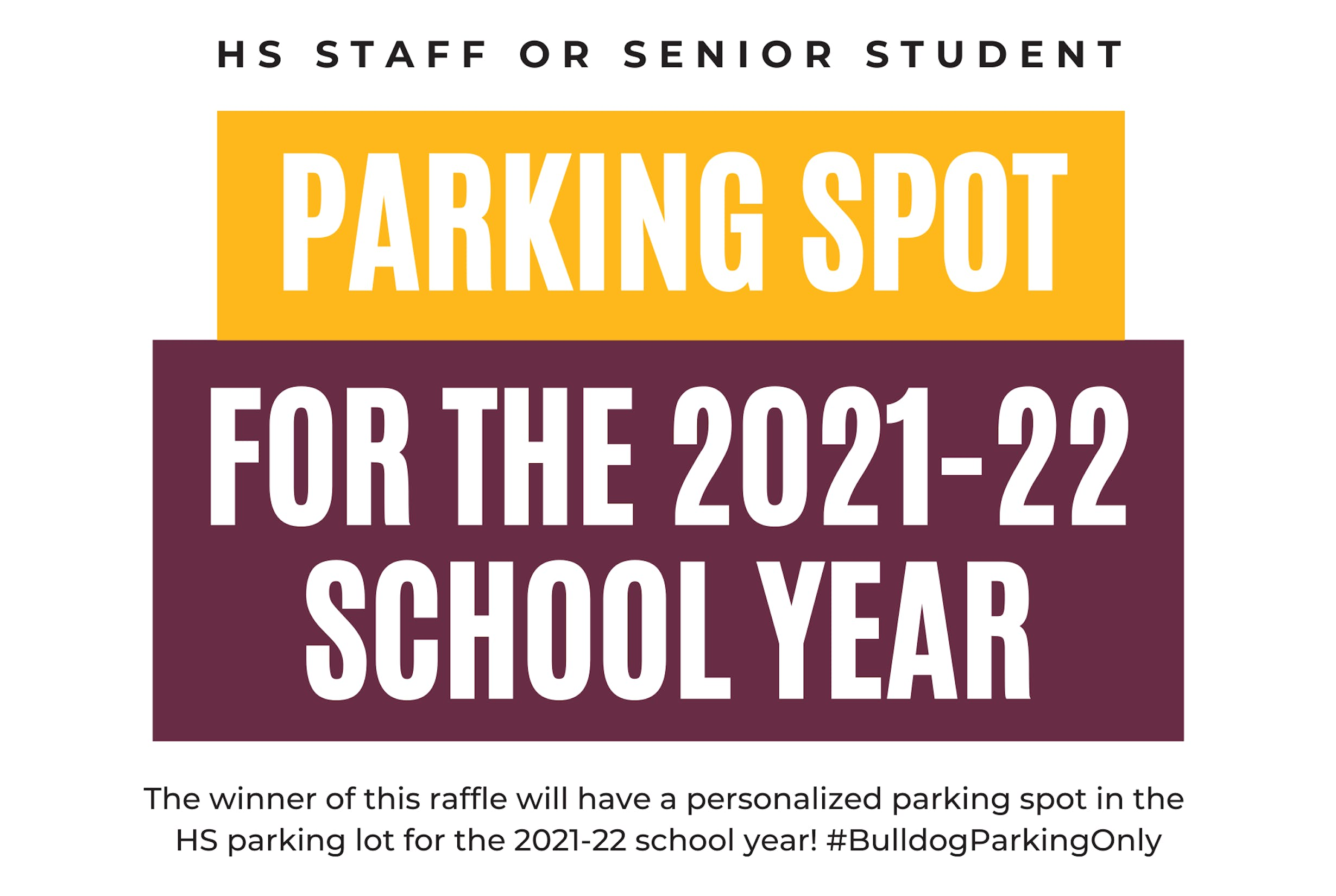 HS or Senior Staff Parking Spot for the 2021-2022 School Year