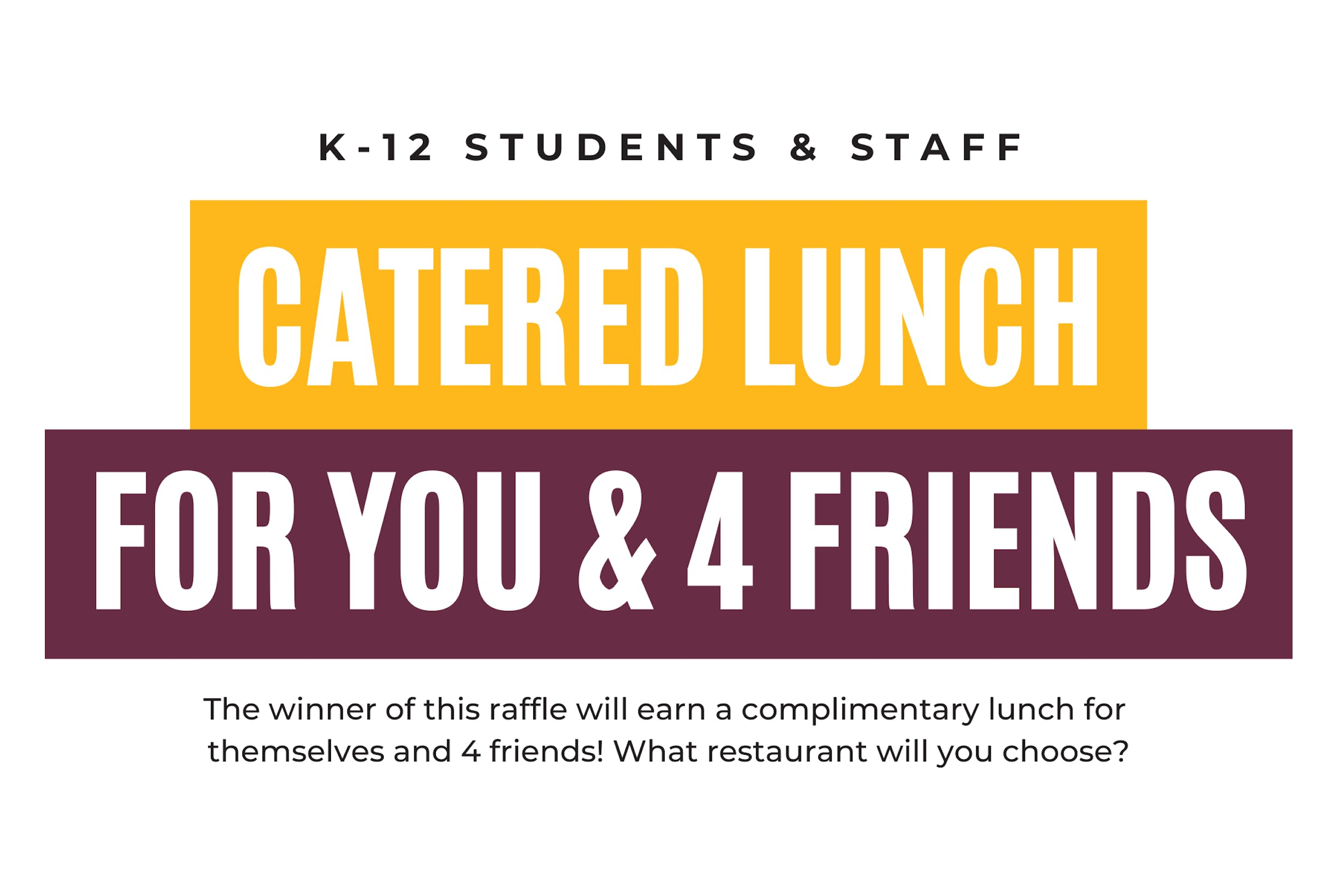 Catered Lunch for you and 4 Friends Prize